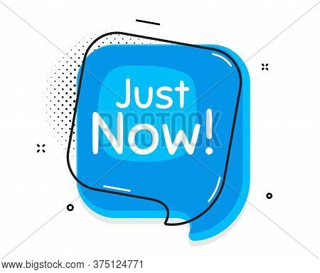Just Now Symbol. Thought Chat Bubble. Special Offer Sign. Sale. Speech Bubble With Lines. Just Now P