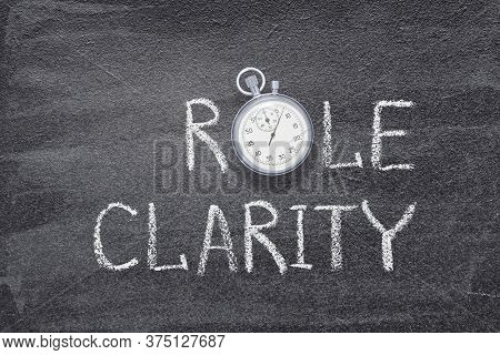 Role Clarity Phrase Written On Chalkboard With Vintage Precise Stopwatch