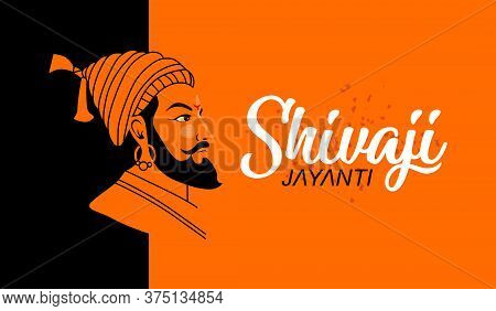 Shivaji Jayanti Is A Festival And Public Holiday Of The Indian State Of Maharashtra, Vector Design O