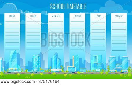 School Timetable With Metropolis Vector Background. Weekly Planner, Lessons Timetable Template With