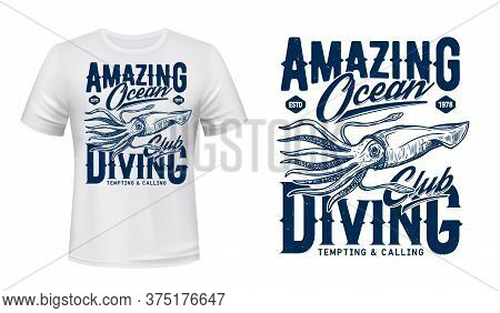 Squid T-shirt Print Vector Mockup. Giant Squid, Deep Ocean Creature Or Monster With Tentacles Engrav