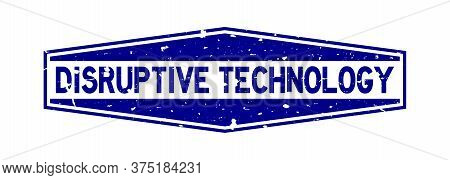 Grunge Blue Disruptive Technology Word Hexagon Rubber Seal Stamp On White Background