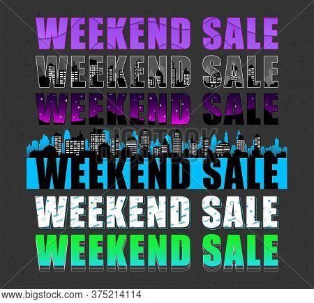 Weekend Sale Lettering Design Set. Bundle Of Unique Creative Weekend Offer Templates. Vector Commerc
