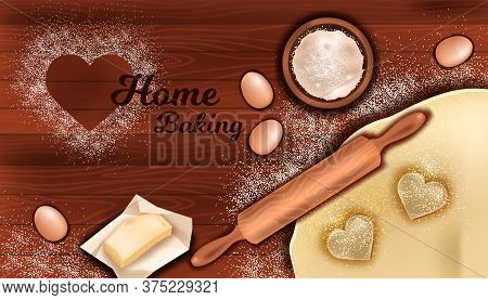 Home Bakery Concept With Dough, Rolling Pin, Flour, Butter, Egg On Wooden Table Background. Vector C