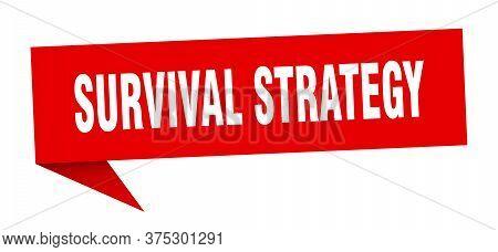 Survival Strategy Speech Bubble. Survival Strategy Ribbon Sign. Survival Strategy Banner