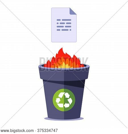 Burn Paper In The Bin. Destroy Documents On Fire. Flat Vector Illustration Isolated On White Backgro