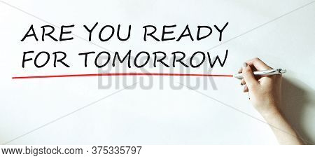 Are You Ready For Tomorrow Hand Writing Word Opertaing System