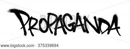Sprayed Propaganda Font Graffiti With Overspray In Black Over White. Vector Illustration.