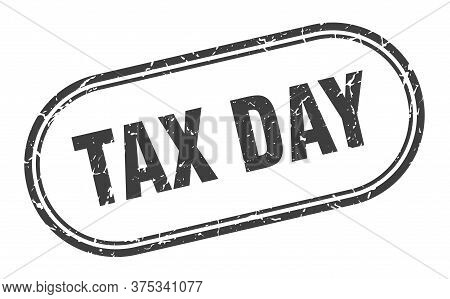 Tax Day Stamp. Tax Day Square Grunge Sign. Tax Day