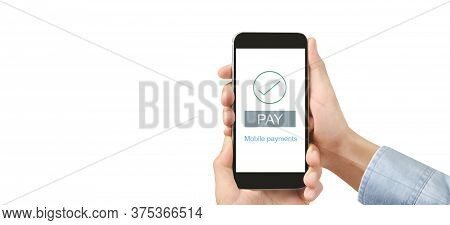 Hand Holding Smartphone Device Touching Screen, Mobile Payment With Wallet App