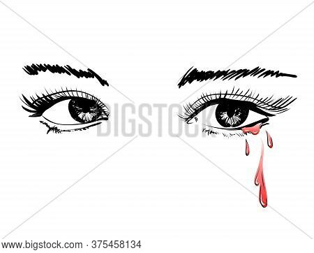 Vector Beautiful Illustration With Crying Eyes. Women's Watery Eyes. Eyes With Flowing Blood On Isol