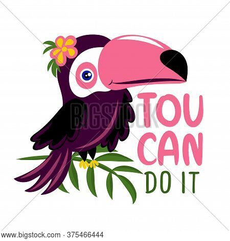 Toucan Do It (you Can Do It) - Motivational Quote With Beautiful Toucan Bird. Hand Painted Brush Let