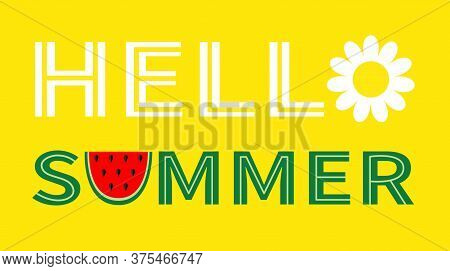 Hello Summer Text. Watermelon Camomile Daisy Chamomile Icon Letter. Slice Cut Half Seeds. Green Red