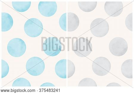 Cute Hand Drawn Abstract Irregular Polka Dots Vector Patterns. Gray And Blue Watercolor Style Dots O