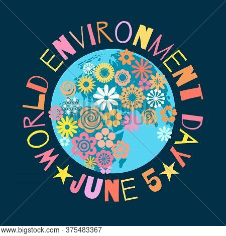 World Environment Day Poster Greeting Text Written Around Cartoon Globe Covered With Flowers On Dark