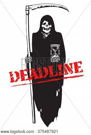 Deadline Concept. Death With Scythe And Hourglass. Text Deadline. Vctor Illustration Isolated On Whi