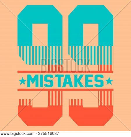99 Mistakes Print, Slogan Print Vector, Print For Graphic Tees, Print With A Number