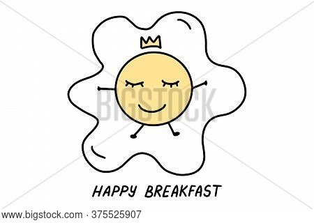 Cute Fried Egg In Doodle Style. Hand Drawn Lines Cartoon Scrambled Egg. Concept Of Breakfast Food, O