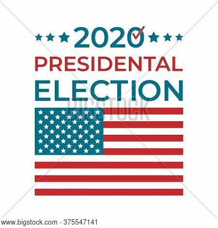Presidential Election 2020 United States Of America. Usa Patriotic Typography Poster With White Red