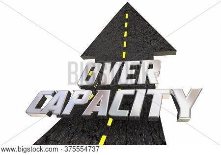 Over Capacity Arrow Rising Up Increased Sold Out No Room 3d Illustration