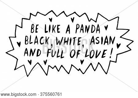 Be Like Panda. Black, White, Asian And Full Of Love - Vector Cute Lettering Doodle Handwritten On Th