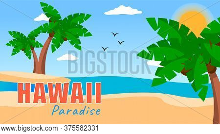 Hawaii Paradise Summer Vector Poster With Palms. Seashore And Coconut Palm Trees, Relaxation Place.