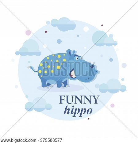 Funny Hippo. Vector Cartoon Character. Emblem. Cute Hippo On A Background Of The Sky With Clouds.