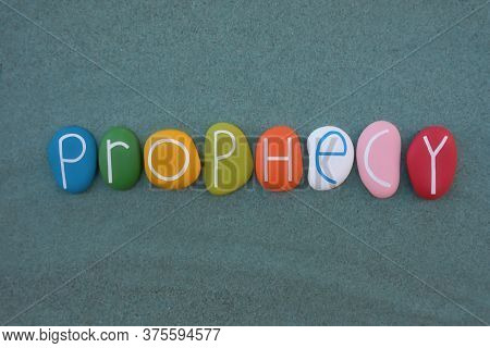 Prophecy, Prediction Of Information That Is Not Known To The Prophet By Any Ordinary Means, Composed