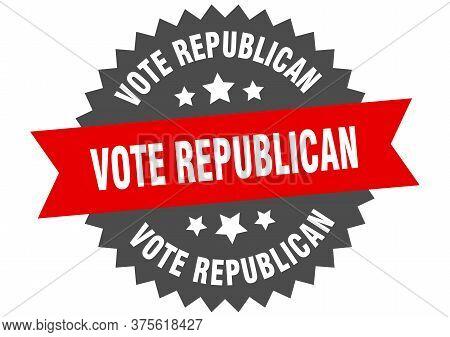 Vote Republican Sign. Vote Republican Circular Band Label. Round Vote Republican Sticker