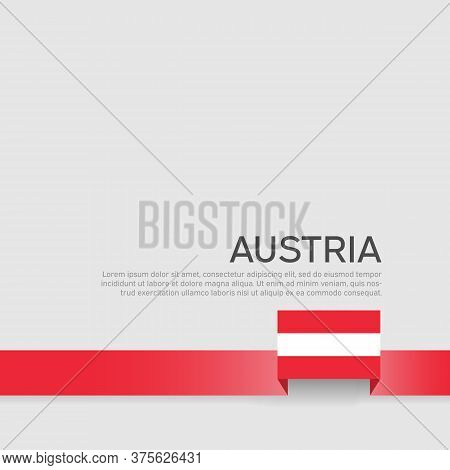 Austria Flag Background. Austria Flag Color Ribbon On A White Background. National Poster. Business