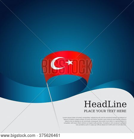 Turkey Flag With Wavy Ribbon On A Blue White Background. Turkish National Poster. Background With Fl