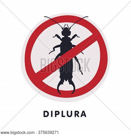 Diplura Harmful Insect Prohibition Sign, Pest Control And Extermination Service Vector Illustration