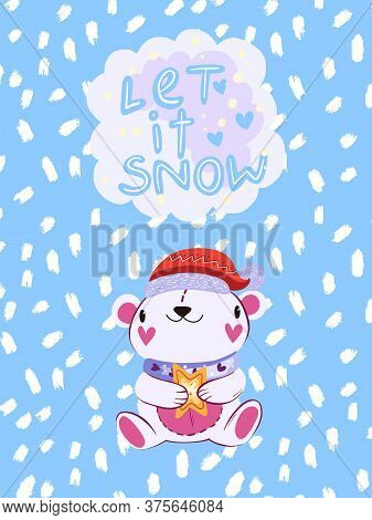 "Vector Christmas Winter Illustration In Scandinavian Style ""let It Snow"". Cute Poster With White Bea"