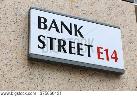 London, Uk - July 8, 2016: Bank Street Sign In Canary Wharf, London, Uk. London Is The Most Populous
