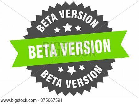 Beta Version Sign. Beta Version Circular Band Label. Round Beta Version Sticker