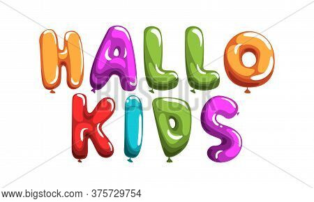 Hallo Kids Phrase, Colorful Glossy Bubble Shaped Lettering Vector Illustration Isolated White Backgr