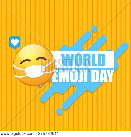 World Emoji Day Greeting Card Or Banner With Smile Face Emoji Sticker With Mouth Medical Protection
