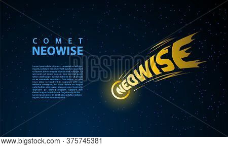 Comet Neowise Lettering Emblem On Stars Background. Vector Banner Template With Comet Symbol.