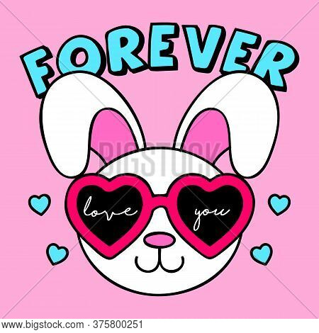 Forever Love You Tet, Illustration Of A Bunny With Sunglasses, Rabbit Vector, Slogan Print