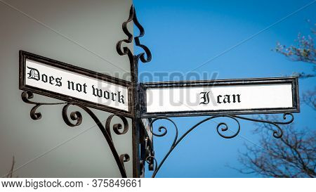 Street Sign The Direction Way To I Can Versus Does Not Work