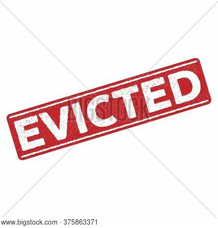Evicted Stamp Grunge Icon, Concept Design. Icon For Bankruptcy Concept Design. Evicted Sign. Isolate