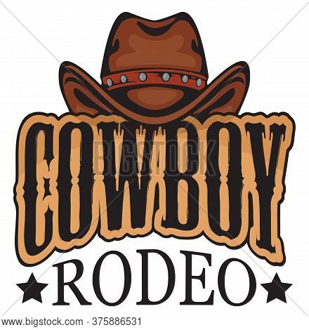 Emblem Or Banner For A Cowboy Rodeo Show In Retro Style. Decorative Vector Illustration With Cowboy