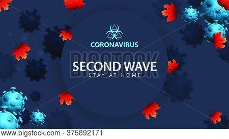 Coronavirus, Second Wave, Stay At Home, Blue Banner With 3d Coronavirus Molecules, Maple Leafs And W