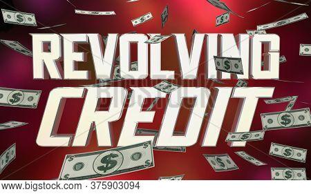 Revolving Credit Borrow More Money Finance Loan 3d Illustration