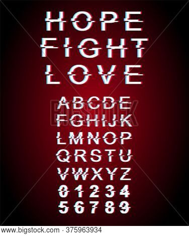Hope, Fight, Love Glitch Font Template. Retro Futuristic Style Vector Alphabet Set On Red Background