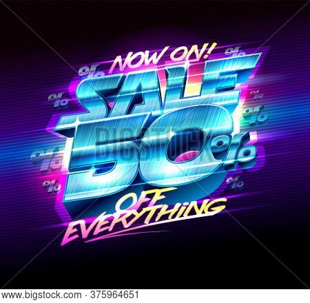 Sale banner hurry up -50% off everything, 80's years style poster, rasterized version