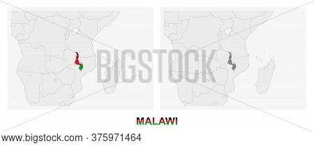 Two Versions Of The Map Of Malawi, With The Flag Of Malawi And Highlighted In Dark Grey. Vector Map.