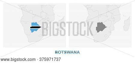 Two Versions Of The Map Of Botswana, With The Flag Of Botswana And Highlighted In Dark Grey. Vector
