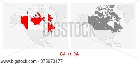 Two Versions Of The Map Of Canada, With The Flag Of Canada And Highlighted In Dark Grey. Vector Map.