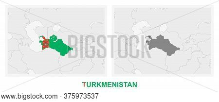 Two Versions Of The Map Of Turkmenistan, With The Flag Of Turkmenistan And Highlighted In Dark Grey.